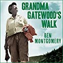 Grandma Gatewood's Walk: The Inspiring Story of the Woman Who Saved the Appalachian Trail Audiobook by Ben Montgomery Narrated by Patrick Lawlor