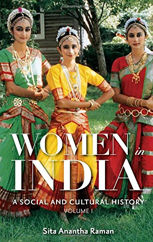 Women in India [2 volumes]: A Social and Cultural History