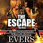 The Escape: The Pulse Trilogy, Book 2 | Shoshanna Evers