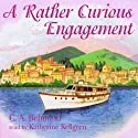 A Rather Curious Engagement (       UNABRIDGED) by C. A. Belmond Narrated by Katherine Kellgren