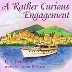 A Rather Curious Engagement | C. A. Belmond