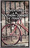 img - for Adventures in the Southern Corners of France book / textbook / text book