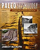 Paleoseismology, Volume 95, Second Edition (International Geophysics)