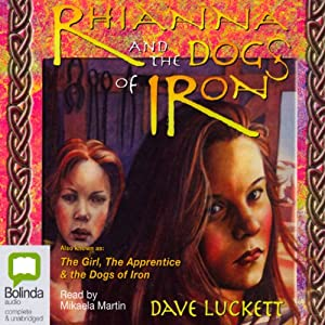 Rhianna and the Dogs of Iron: Rhianna Trilogy | [Dave Luckett]
