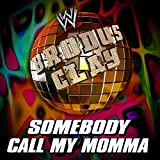 Somebody Call My Momma (Brodus Clay)