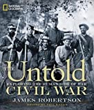 img - for The Untold Civil War: Exploring the Human Side of War by James Robertson (2011-10-18) book / textbook / text book