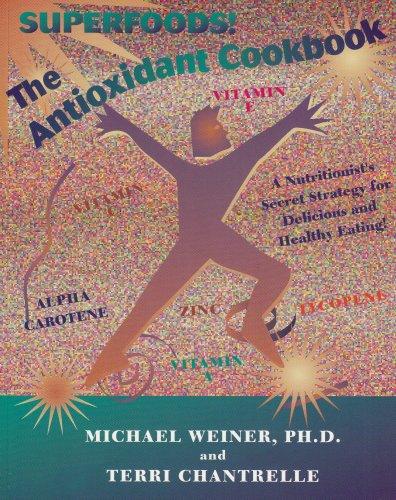 The Antioxidant Cookbook: A Nutritionist's Secret Strategy PDF