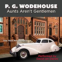 Aunts Aren't Gentlemen Audiobook by Sir Pelham Grenville Wodehouse Narrated by David Ian Davies