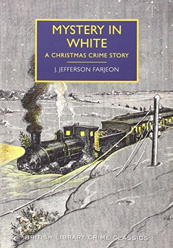 Mystery in White: A Christmas Crime Story (British Library Crime Classics) PDF