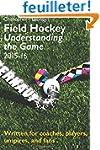 Field Hockey: Understanding the Game...