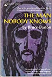 img - for THE MAN NOBODY KNOWS the Modern life of Jesus Christ book / textbook / text book