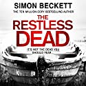 The Restless Dead: David Hunter 5 Audiobook by Simon Beckett Narrated by Jonathan Keeble