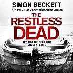 The Restless Dead: David Hunter 5   Simon Beckett