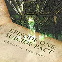 Episode One: Suicide Pact (       UNABRIDGED) by Christian Giovanni Narrated by Ashley Klanac