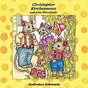 Großvaters Geheimnis (Christopher Kirchenmaus und seine Mäuselieder 14)   Ruthild Wilson
