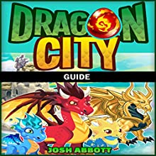 Dragon City Guide Audiobook by Josh Abbott Narrated by Steph Quinn