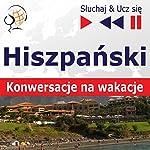 Hiszpanski: Konwersacje na wakacje (Sluchaj & Ucz sie) | Dorota Guzik