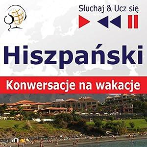 Konwersacje na wakacje - Hiszpanski (Sluchaj & Ucz sie) Hörbuch