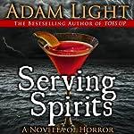 Serving Spirits | Adam Light