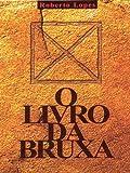 O Livro da Bruxa (Portuguese Edition)