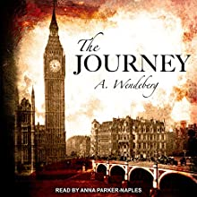 The Journey: Anna Kronberg Series, Book 3 Audiobook by Annelie Wendeberg Narrated by Anna Parker-Naples