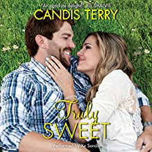 Truly Sweet (       UNABRIDGED) by Candis Terry Narrated by Xe Sands