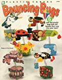 img - for Plastic Canvas Bouncing Bugs (6 Cute and Playful Bugs that will bounce their way into your heart) book / textbook / text book