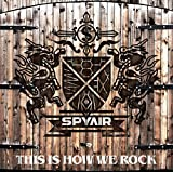 THIS IS HOW WE ROCK-SPYAIR
