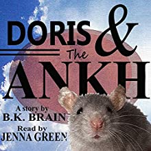 Doris and the Ankh (       UNABRIDGED) by B. K. Brain Narrated by Jenna Green