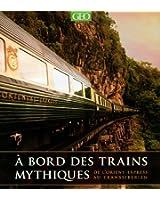 A bord des trains mythiques