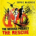 The Medusa Project: The Rescue Audiobook by Sophie McKenzie Narrated by Mark Meadows