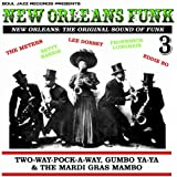 New Orleans Funk Vol. 3 : the Original Sound of Funk: Two-Way-Pocky-Way, Gumbo Ya Ya and the Mardi Gras Mambo
