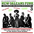 New Orleans Funk 3 - The Original Sound of Funk 1960-75: Two-Way-Pock-A-Way, Gumbo Ya-Ya & The Mardi Gras Mambo