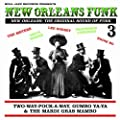 New Orleans Funk vol. 3. The Original Sound of Funk: Two-Way-Pocky-Way, Gumbo Ya Ya and the Mardi Gras Mambo