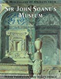 Peter Thornton A Miscellany of Objects from Sir John Soane's Museum