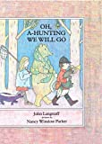Oh, A-Hunting We Will Go (0689500076) by Langstaff, John