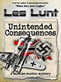 Unintended Consequences - A Wartime Murder Mystery
