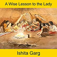 A Wise Lesson to the Lady Audiobook by Ishita Garg Narrated by John Hawkes