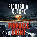 Pinnacle Event: A Novel | Richard A. Clarke