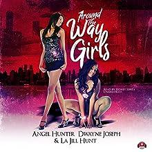 Around the Way Girls: Around the Way Girls, Book 1 | Livre audio Auteur(s) : La Jill Hunt, Angel M. Hunter, Dwayne S. Joseph Narrateur(s) : Honey Jones