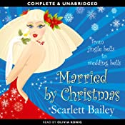 Married by Christmas | [Scarlett Bailey]