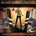 Allison Hewitt Is Trapped: A Zombie Novel
