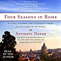 Four Seasons in Rome: On Twins, Insomnia, and the Biggest Funeral in the History of the World (       UNABRIDGED) by Anthony Doerr Narrated by Anthony Doerr