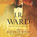 The Bourbon Kings (       UNABRIDGED) by J. R. Ward Narrated by Alexander Cendese