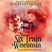 The Six Train to Wisconsin, Volume 1 | Kourtney Heintz