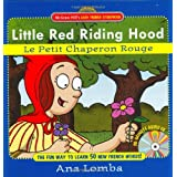Easy French Storybook: Little Red Riding Hood (Book + Audio CD): Le Petit Chaperon Rouge (McGraw-Hill's Easy French Storybook) ~ Ana Lomba