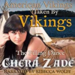 Taken by Vikings - The Filling Dance: American Vikings, Book 2 | Chera Zade