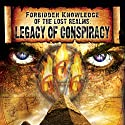 Forbidden Knowledge of the Lost Realms: Legacy of Conspiracy Radio/TV Program by  Reality Entertainment