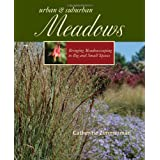 Urban and Suburban Meadows: Bringing Meadowscaping to Big and Small Spaces ~ Catherine Zimmerman
