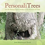 PersonaliTrees: Let the Human Spirit Awaken in the Presence of Trees ~ Joan Klostermann-Ketels